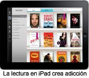 La lectura en un iPad crea adicción